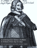 A Contemporary History of Affairs in Ireland  from 1641 to 1652