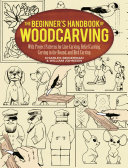 The Beginner s Handbook of Woodcarving