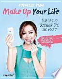 Make Up Your Life  : Dein Weg zu Schönheit, Stil und Erfolg