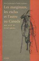 Les Marginaux, Les Exclus Et L'autre Au Canada Aux 17e Et 18e Siècles