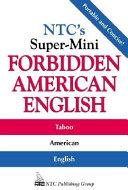 NTC s Super Mini Forbidden American English
