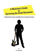 A Musician's Guide to Surviving the Great Recession