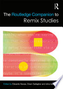 The Routledge Companion To Remix Studies Book PDF