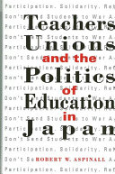 Pdf Teachers' Unions and the Politics of Education in Japan Telecharger