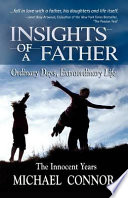 Insights of a Father   Ordinary Days  Extraordinary Life  The Innocent Years