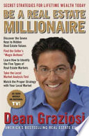"""Be a Real Estate Millionaire: Secret Strategies To Lifetime Wealth Today"" by Dean Graziosi"