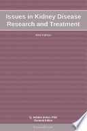 Issues in Kidney Disease Research and Treatment  2012 Edition