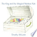 The King and the Magical Rainbow Fish