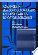 Advances in Semiconductor Lasers and Applications to Optoelectronics