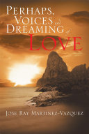 Perhaps, Voices and Dreaming of Love Pdf/ePub eBook