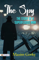 The Spy: The Story of a Superfluous Man