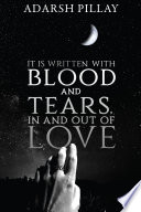 It Is Written with Blood and Tears  in and out of Love Book