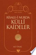 RİSALE-İ NUR'DA KÜLLÎ KAİDELER -2-