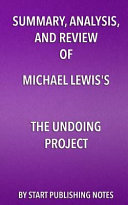 Summary  Analysis  and Review of Michael Lewis s the Undoing Project