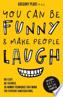 You Can Be Funny and Make People Laugh
