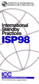 International Standby Practices, ISP98: In Force as of 1 January 1999