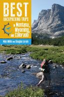 Best Backpacking Trips in Montana  Wyoming  and Colorado