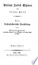 Philipp Jakob Spener und seine Zeit : eine kirchenhistorische Darstellung