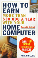 How to Earn More Than  30 000 a Year with Your Home Computer Book