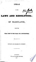 Index To The Laws And Resolutions Of Maryland
