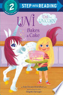 Uni Bakes a Cake  Uni the Unicorn