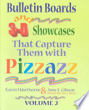 Bulletin Boards and 3-D Showcases that Capture Them with Pizzazz