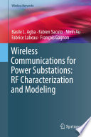 Wireless Communications for Power Substations  RF Characterization and Modeling