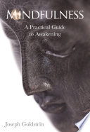 """Mindfulness: A Practical Guide to Awakening"" by Joseph Goldstein"