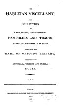 The Harleian Miscellany; Or, A Collection of Scarce, Curious, and Entertaining Pamphlets and Tracts, as Well in Manuscript as in Print, Found in the Late Earl of Oxford's Library, Interspersed with Historical, Political, and Critical Notes
