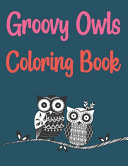 Groovy Owls Coloring Book Book PDF