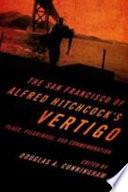 The San Francisco Of Alfred Hitchcock S Vertigo