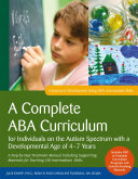 A Complete ABA Curriculum for Individuals on the Autism Spectrum with a Developmental Age of 4 7 Years