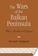 The Wars of the Balkan Peninsula