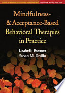 Mindfulness And Acceptance Based Behavioral Therapies In Practice Book PDF
