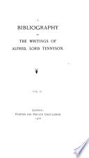 A Bibliography of the Writings of Alfred, Lord Tennyson
