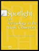 Spotlight on Technology in the Music Classroom