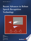 Recent Advances in Robust Speech Recognition Technology