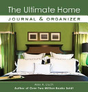 The Ultimate Home Journal and Organizer