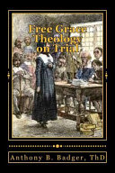 Free Grace Theology On Trial