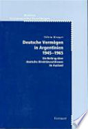 Deutsche Vermögen in Argentinien, 1945-1965