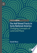 The Half Breed Tracts In Early National America