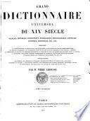 Grand dictionnaire universel du XIXe siècle, français, historique, géographique, mythologique,bibliographique, littéraire, artistique, scientifique....