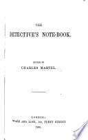 The Detective's Note-book. Edited by C. Martel