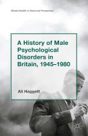 A History of Male Psychological Disorders in Britain, 1945-1980 [Pdf/ePub] eBook