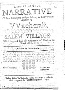 A Brief and True Narrative of Some Remarkable Passages Relating to Sundry Persons Afflicted by Witchcraft  at Salem Village  which Happened from the Nineteenth of March  to the Fifth of April  1692
