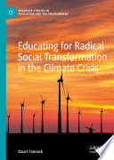 Educating for Radical Social Transformation in the Climate Crisis Book PDF
