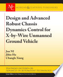 Design and Advanced Robust Chassis Dynamics Control for X-by-Wire Unmanned Ground Vehicle