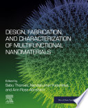 Design  Fabrication  and Characterization of Multifunctional Nanomaterials