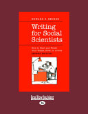 Writing for Social Scientists: How to Start and Finish Your Thesis, Book, Or Article (Large Print 16pt)