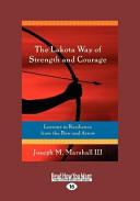 The Lakota Way of Strength and Courage  Large Print 16pt
